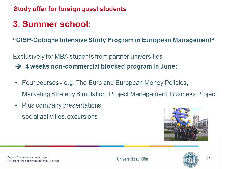 Zentrum für International Beziehungen Wirtschafts- und Sozialwissenschaftliche Fakultät 14 Study offer for foreign guest students 3.