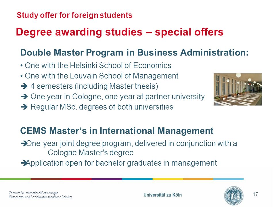 Zentrum für International Beziehungen Wirtschafts- und Sozialwissenschaftliche Fakultät 17 Study offer for foreign students Degree awarding studies –
