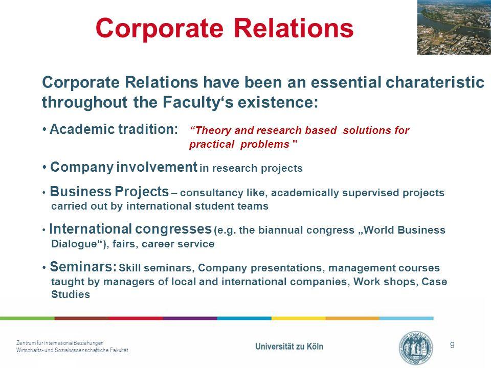 Zentrum für International Beziehungen Wirtschafts- und Sozialwissenschaftliche Fakultät 9 Corporate Relations have been an essential charateristic thr