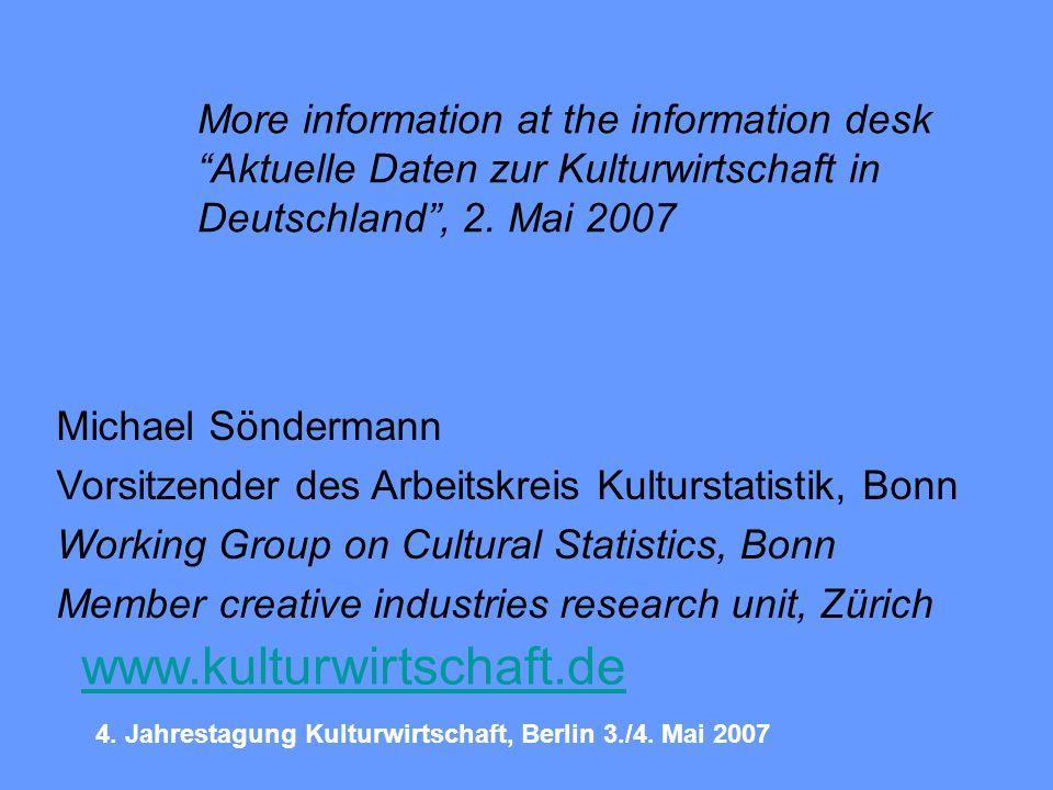 Michael Söndermann Vorsitzender des Arbeitskreis Kulturstatistik, Bonn Working Group on Cultural Statistics, Bonn Member creative industries research unit, Zürich 4.