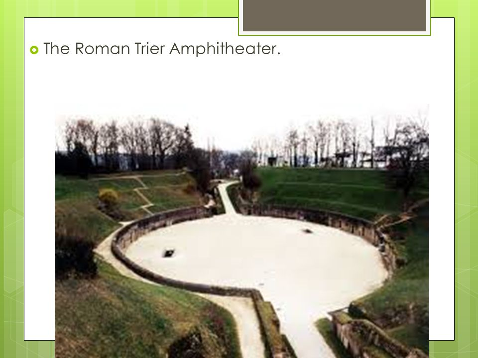 The Roman Trier Amphitheater.