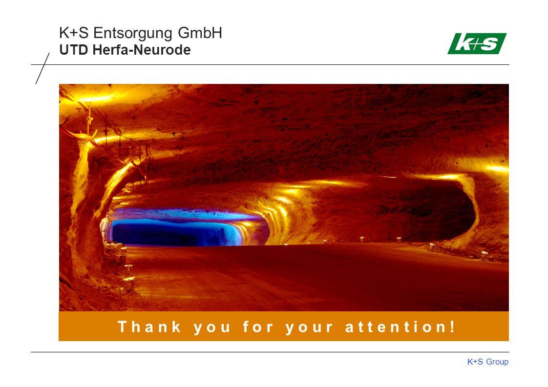 K+S Group K+S Entsorgung GmbH T h a n k y o u f o r y o u r a t t e n t i o n ! UTD Herfa-Neurode