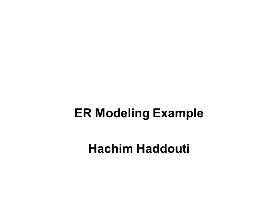 Hachim Haddouti, ER Modeling 2 Entities and Attributes