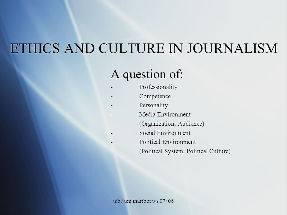 tab / uni maribor ws 07/ 08 - JOURNALISM CULTURE - What are the main characteristics of the political structure of a country, which effect the media system – and vice verse .