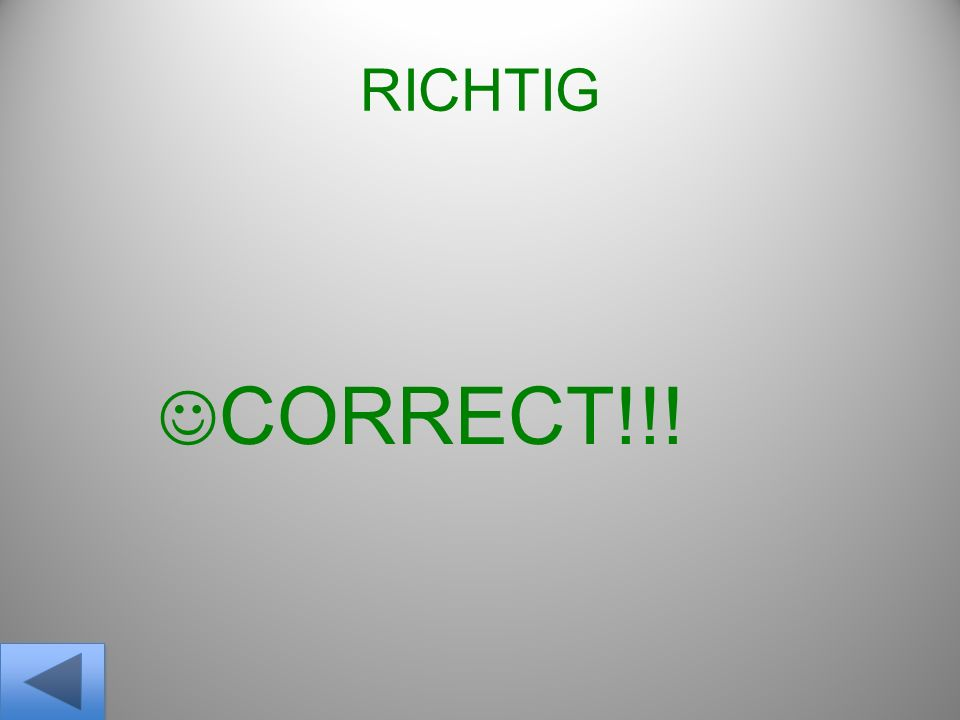 RICHTIG CORRECT!!!