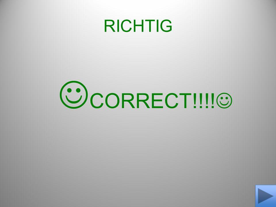 RICHTIG CORRECT!!!!
