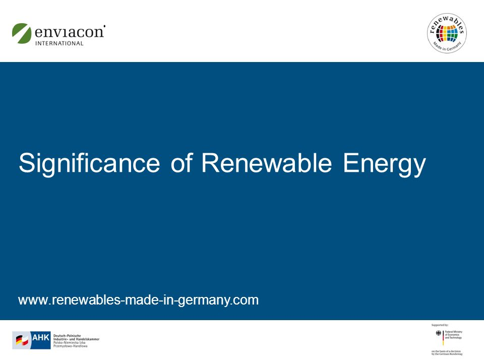www.renewables-made-in-germany.com Significance of Renewable Energy