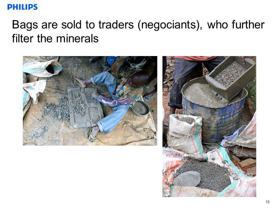 15 Bags are sold to traders (negociants), who further filter the minerals