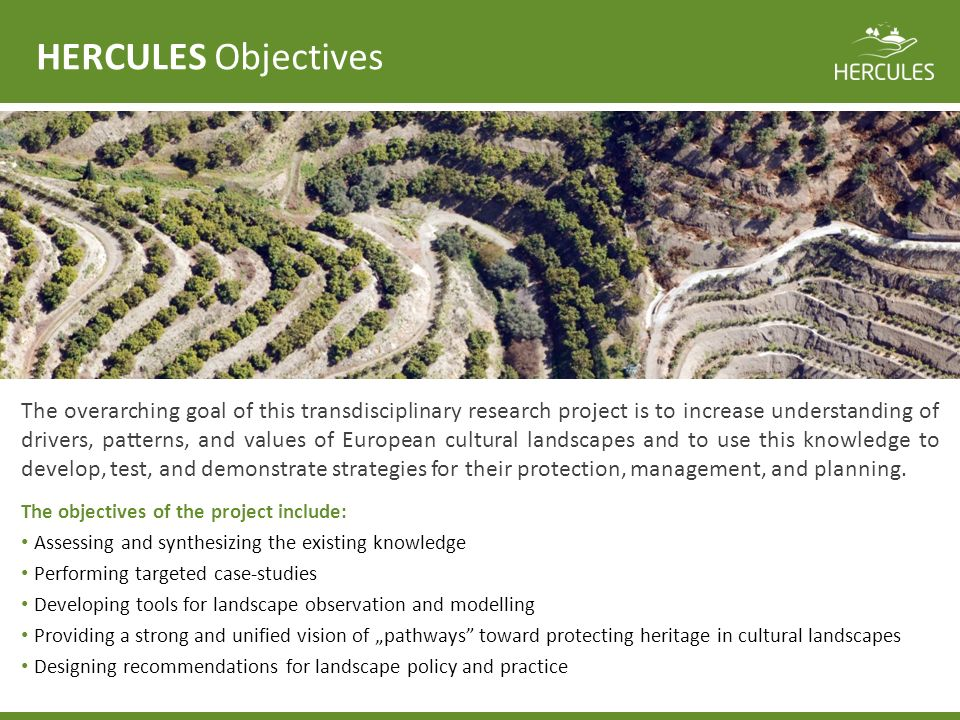 HERCULES Objectives The overarching goal of this transdisciplinary research project is to increase understanding of drivers, patterns, and values of E