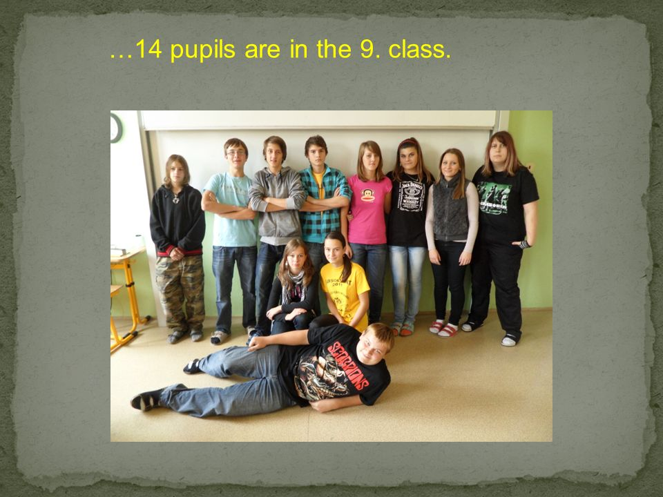 …14 pupils are in the 9. class.