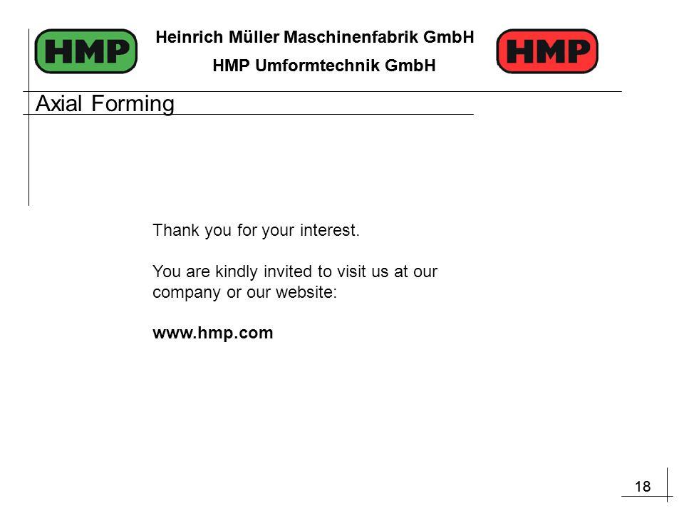 18 Heinrich Müller Maschinenfabrik GmbH HMP Umformtechnik GmbH 18 Heinrich Müller Maschinenfabrik GmbH HMP Umformtechnik GmbH Thank you for your inter