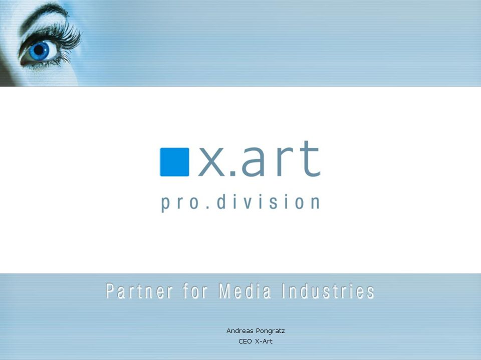 © X-Art Pro Division 2006 Military, security and surveillance technologies in the realm of media and entertainment, education and corporate communication Patra 15.6.2006