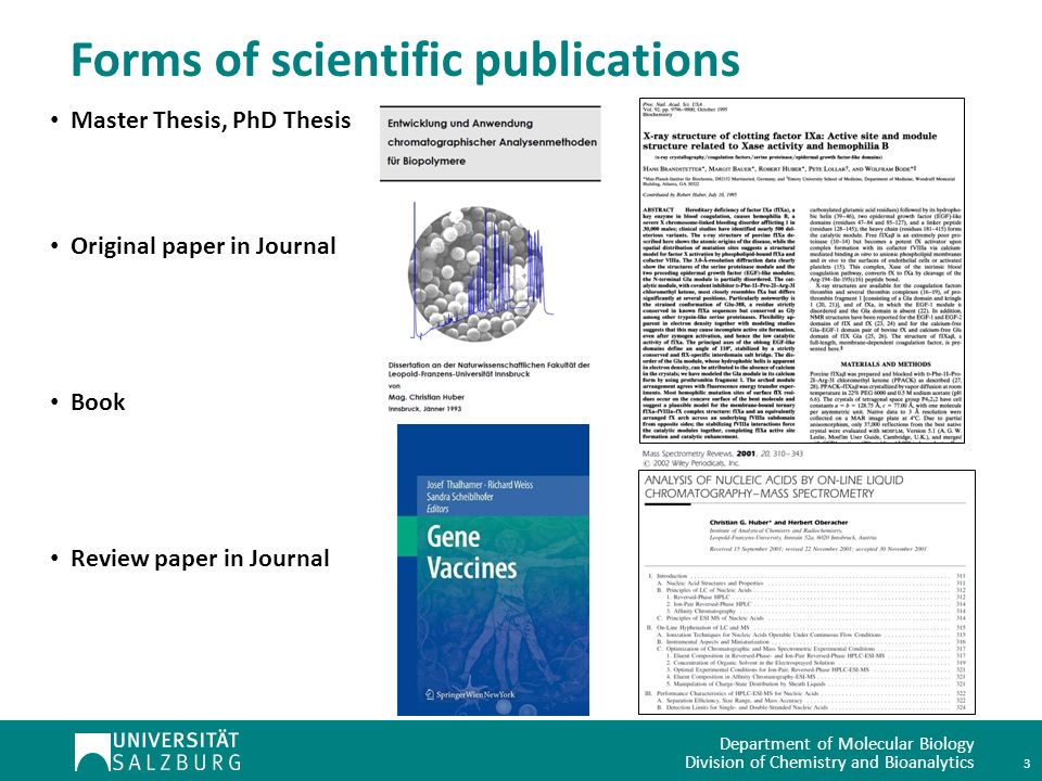 Department of Molecular Biology Division of Chemistry and Bioanalytics 3 Forms of scientific publications Master Thesis, PhD Thesis Original paper in Journal Book Review paper in Journal