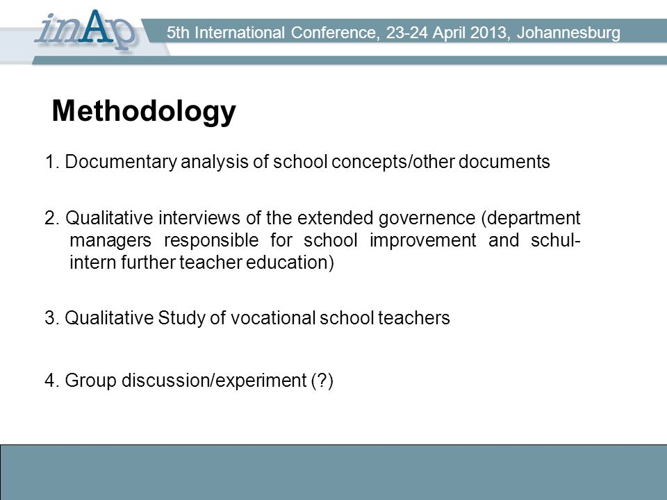 5th International Conference, 23-24 April 2013, Johannesburg Methodology 1.