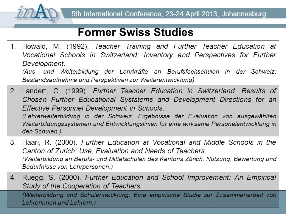 5th International Conference, 23-24 April 2013, Johannesburg Former Swiss Studies 1.Howald, M. (1992). Teacher Training and Further Teacher Education
