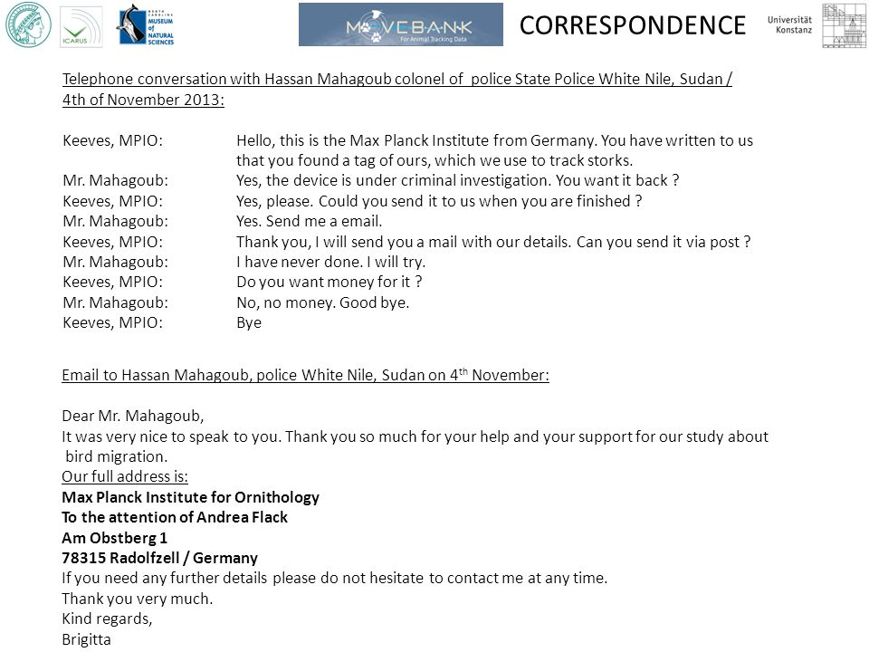 CORRESPONDENCE Telephone conversation with Hassan Mahagoub colonel of police State Police White Nile, Sudan / 4th of November 2013: Keeves, MPIO:Hello, this is the Max Planck Institute from Germany.