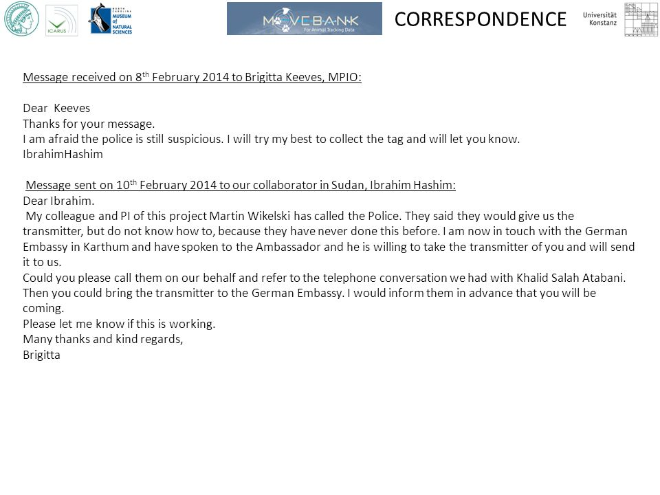 CORRESPONDENCE Message received on 8 th February 2014 to Brigitta Keeves, MPIO: Dear Keeves Thanks for your message.