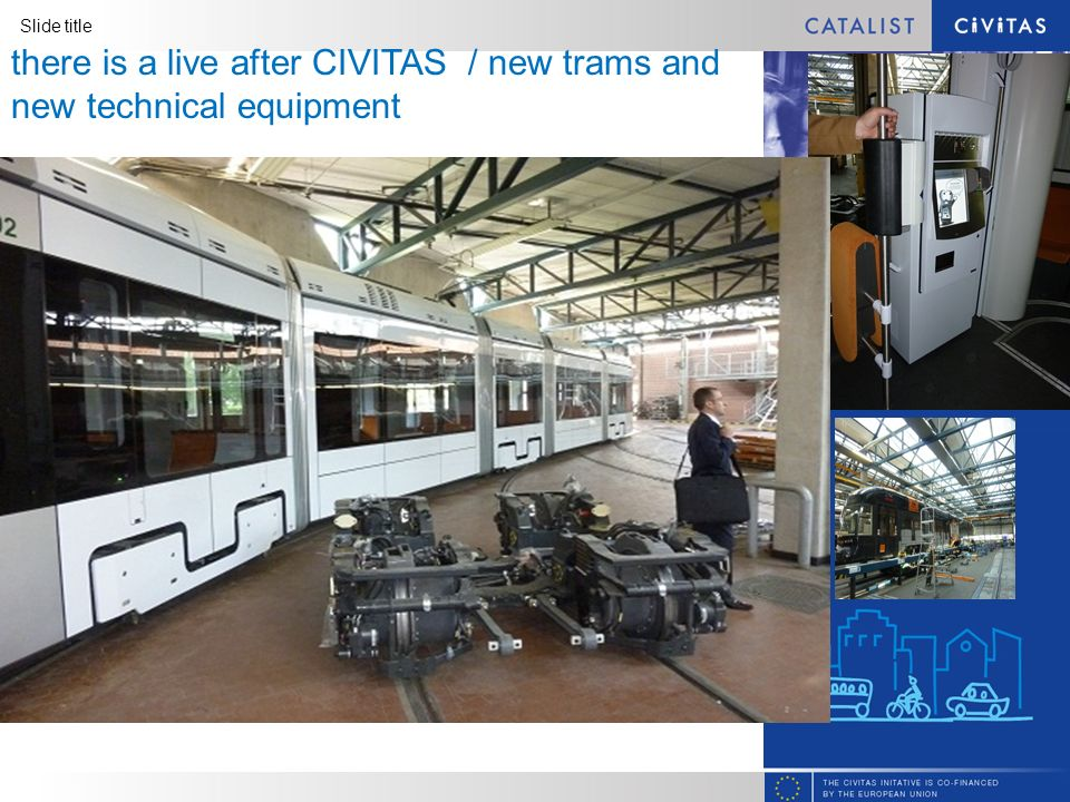 Slide title there is a live after CIVITAS / new trams and new technical equipment