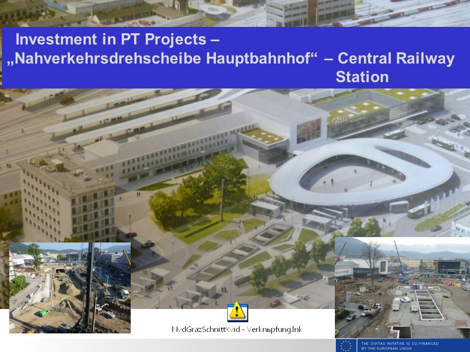Slide title Investment in PT Projects – Nahverkehrsdrehscheibe Hauptbahnhof – Central Railway Station