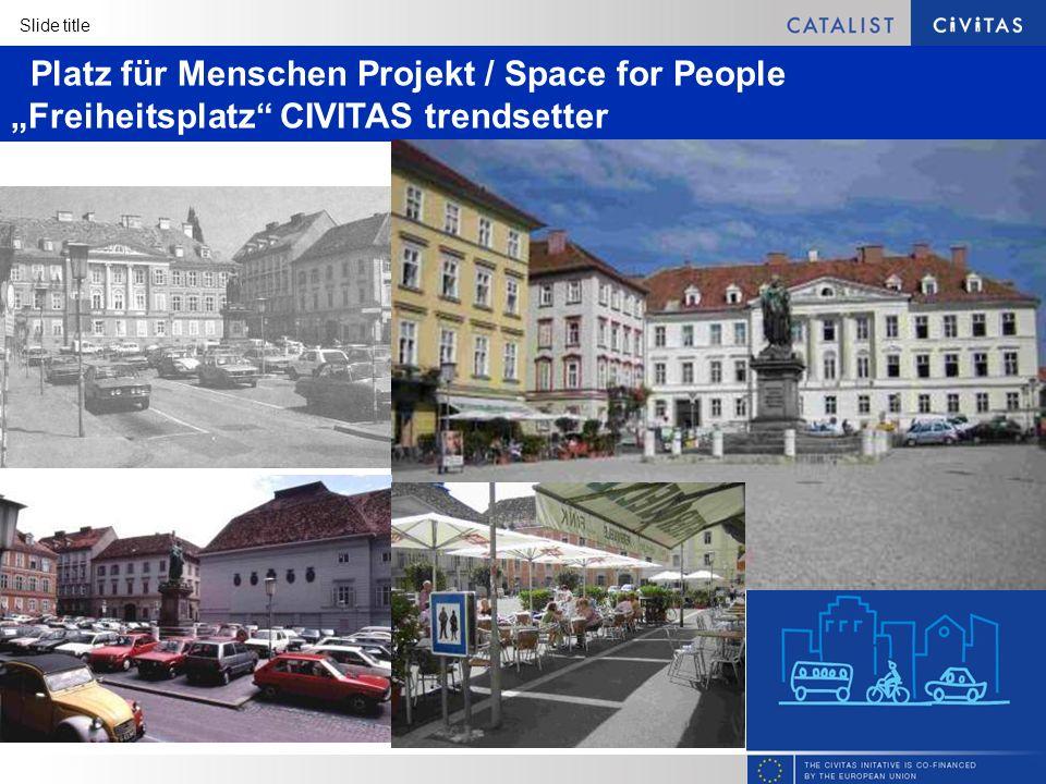 Slide title Platz für Menschen Projekt / Space for People Freiheitsplatz CIVITAS trendsetter