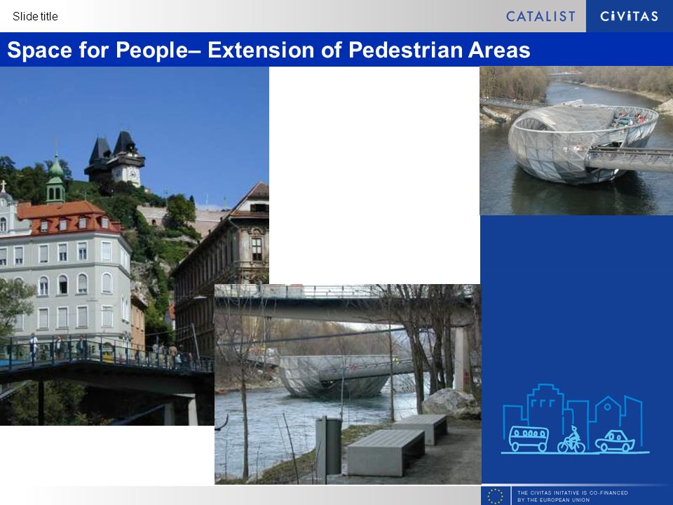 Slide title Space for People– Extension of Pedestrian Areas