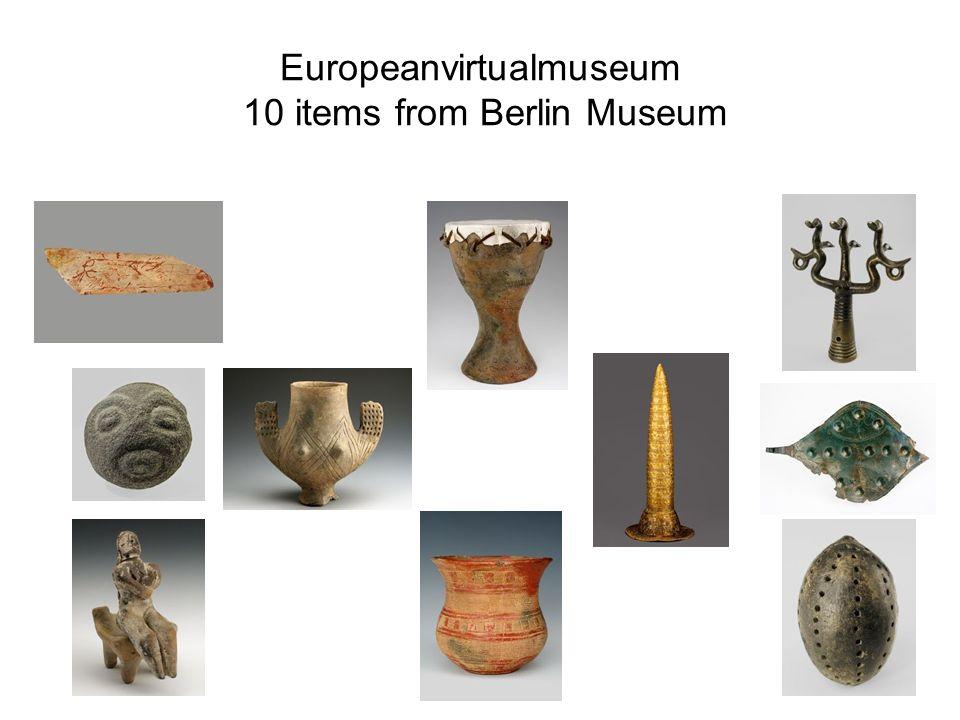 Europeanvirtualmuseum 10 items from Berlin Museum