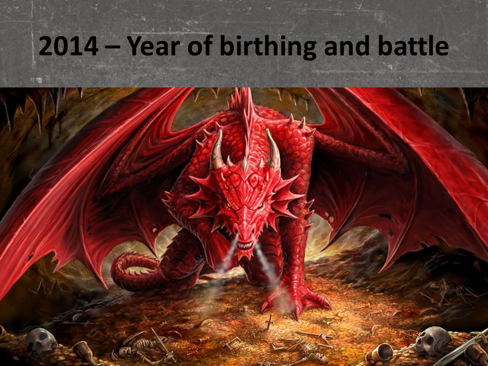 2014 – Year of birthing and battle