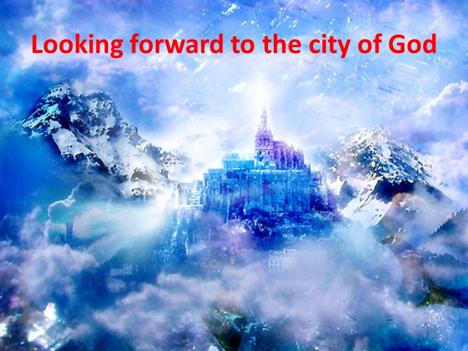 Looking forward to the city of God