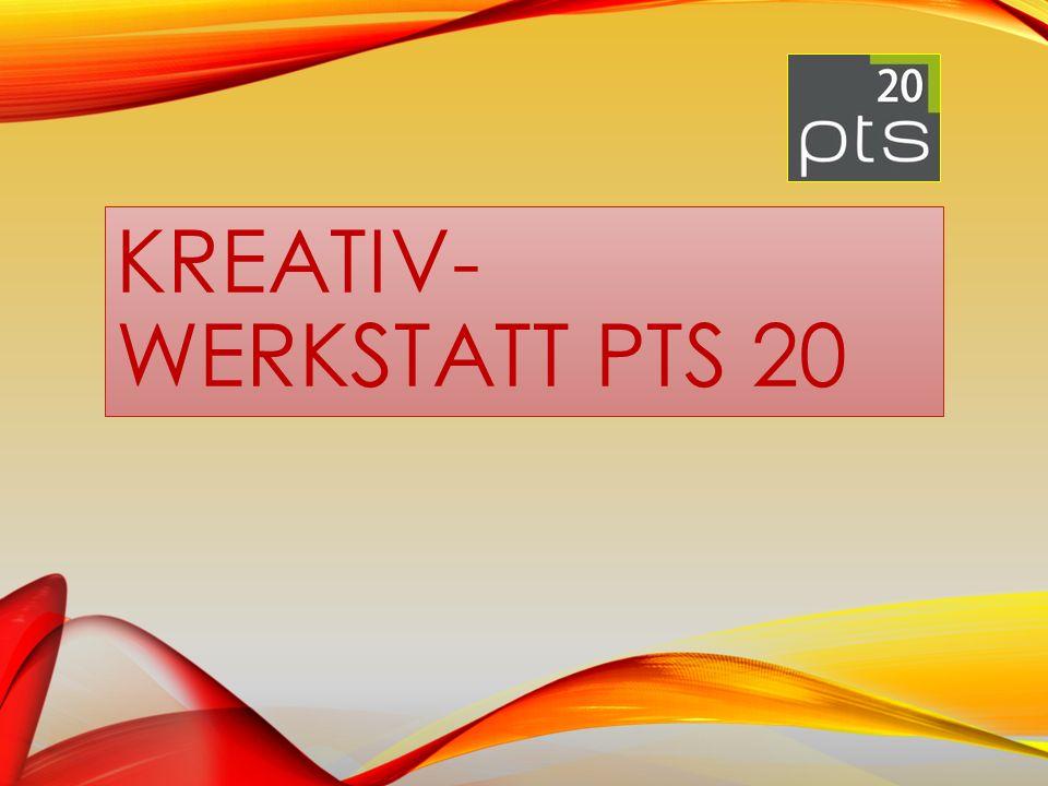 KREATIV- WERKSTATT PTS 20