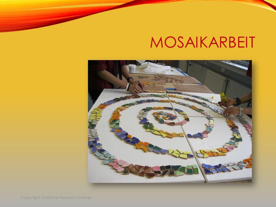 MOSAIKARBEIT Copyright Christine Horacek-Forstner