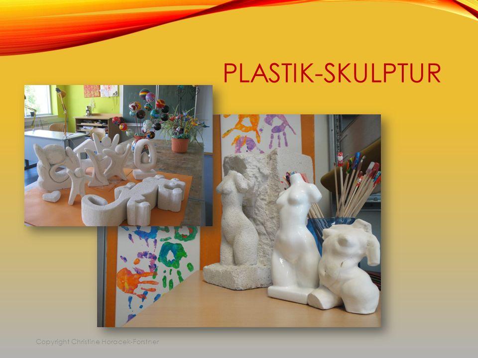 PLASTIK-SKULPTUR Copyright Christine Horacek-Forstner