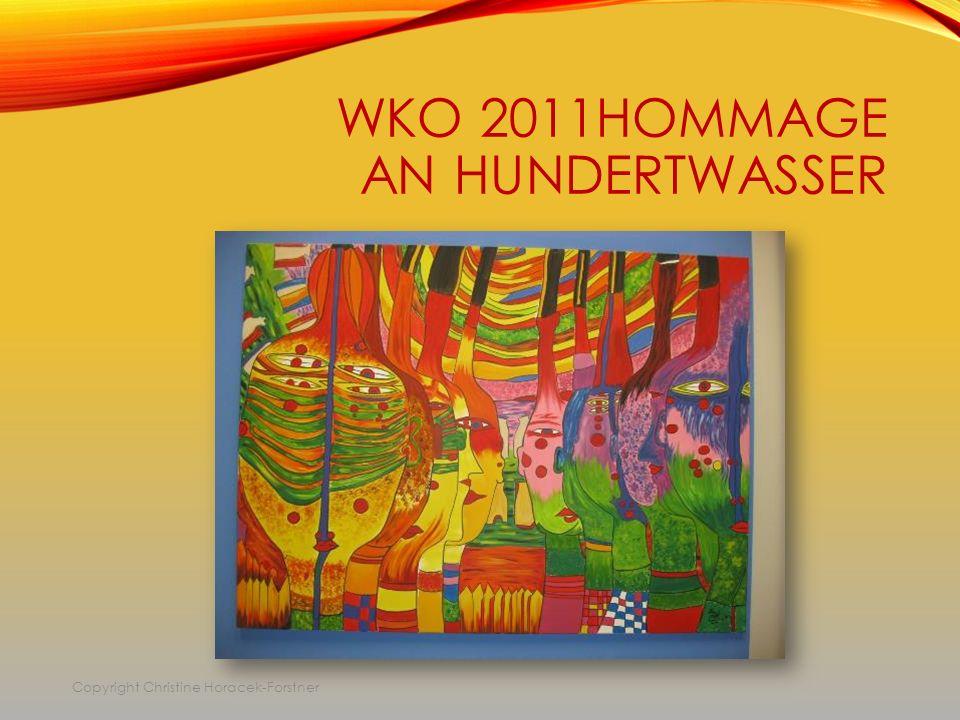 WKO 2011HOMMAGE AN HUNDERTWASSER Copyright Christine Horacek-Forstner