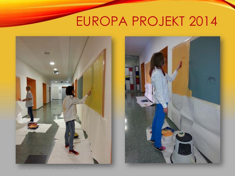EUROPA PROJEKT 2014 Copyright Christine Horacek-Forstner