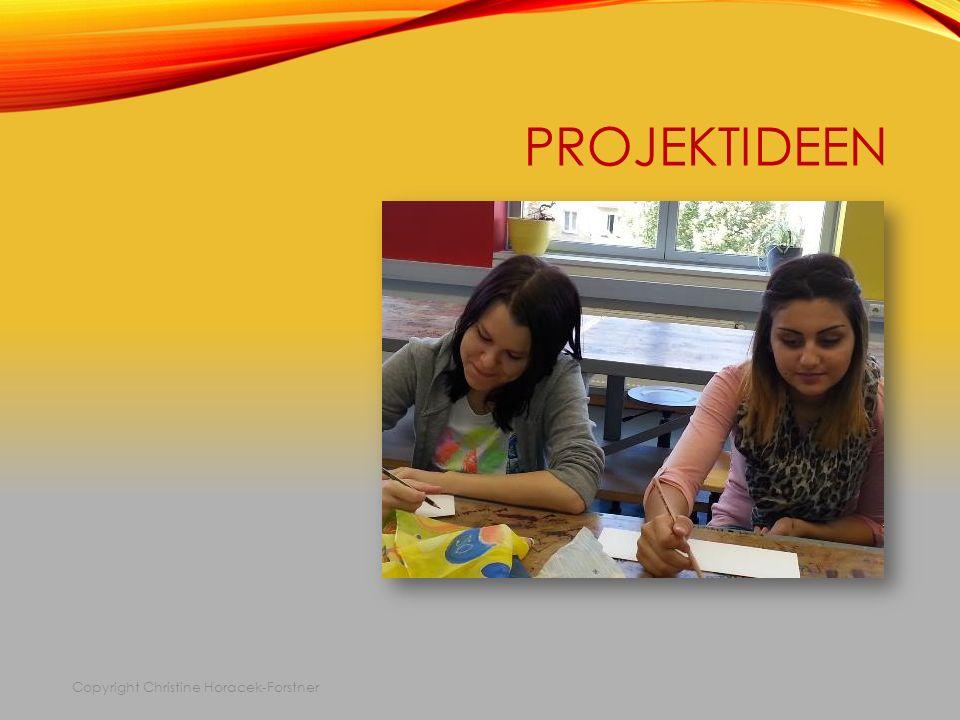 PROJEKTIDEEN Copyright Christine Horacek-Forstner