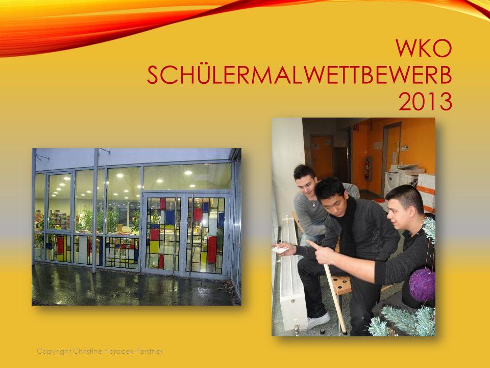 WKO SCHÜLERMALWETTBEWERB 2013 Copyright Christine Horacek-Forstner
