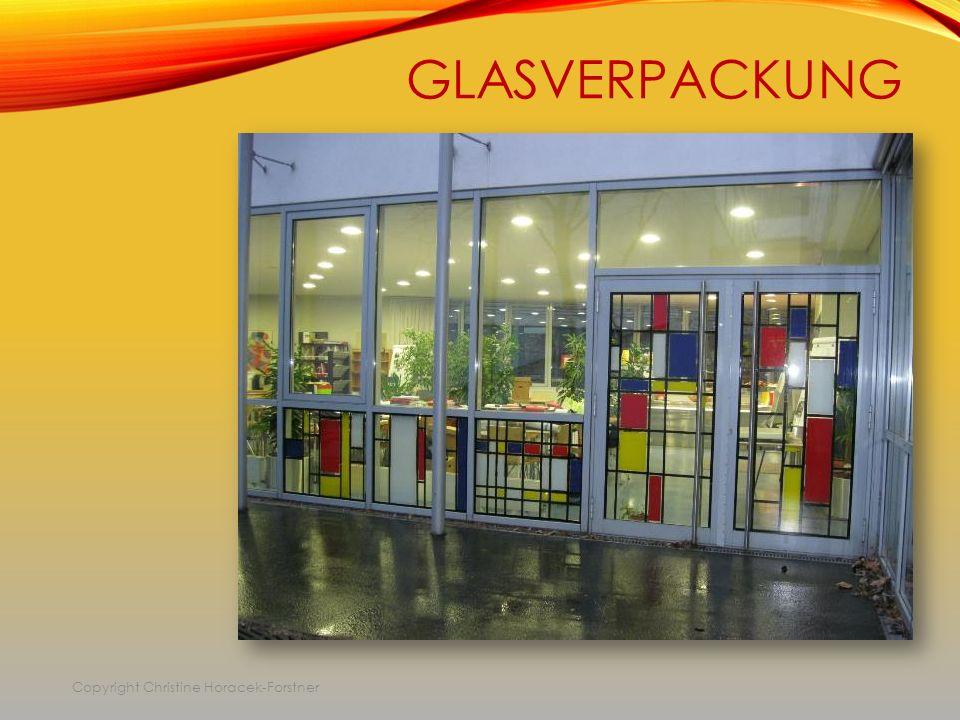 GLASVERPACKUNG Copyright Christine Horacek-Forstner