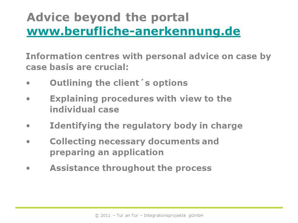 © 2011 – Tür an Tür – Integrationsprojekte gGmbH www.berufliche-anerkennung.de - Outlook - Any questions?