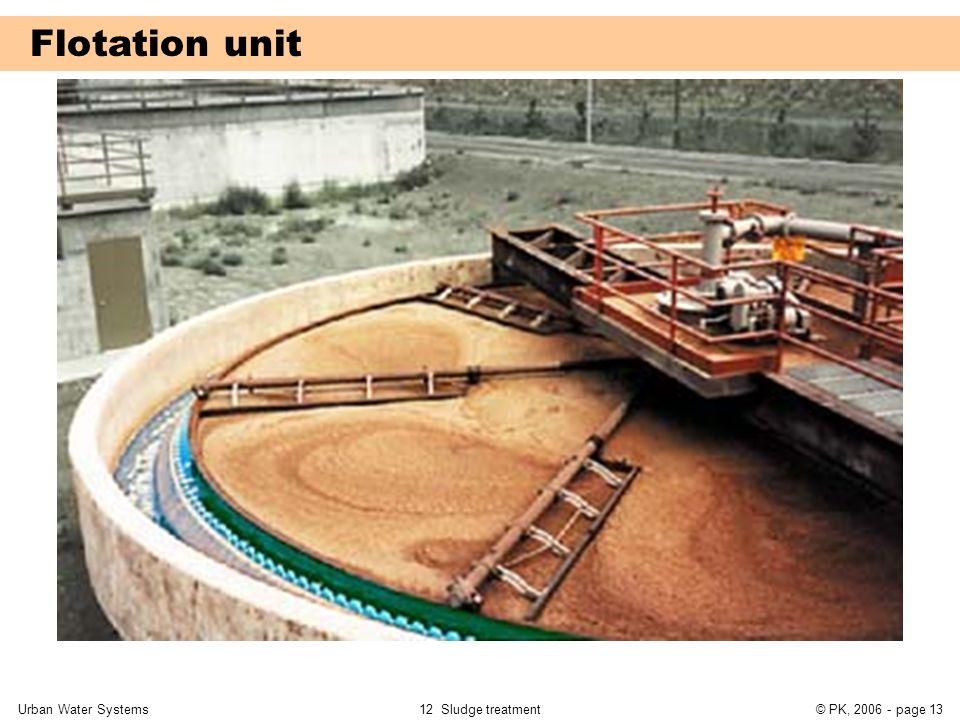 Urban Water Systems12 Sludge treatment© PK, 2006 - page 13 Flotation unit