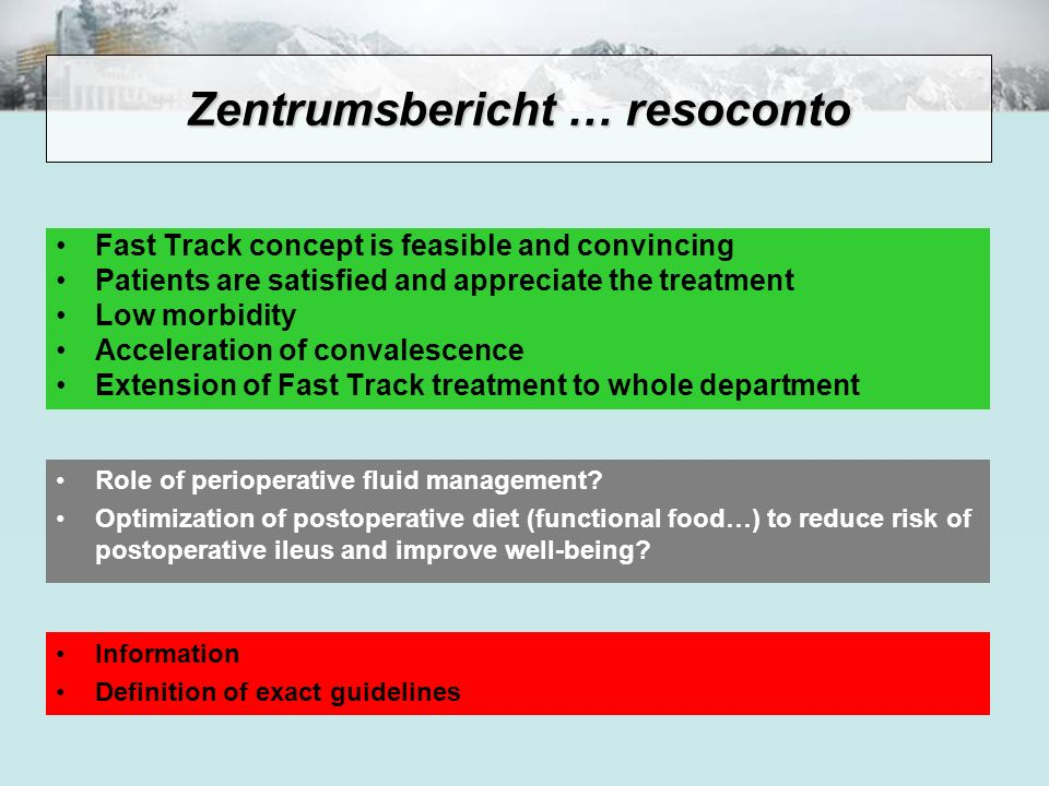 Fast Track concept is feasible and convincing Patients are satisfied and appreciate the treatment Low morbidity Acceleration of convalescence Extensio