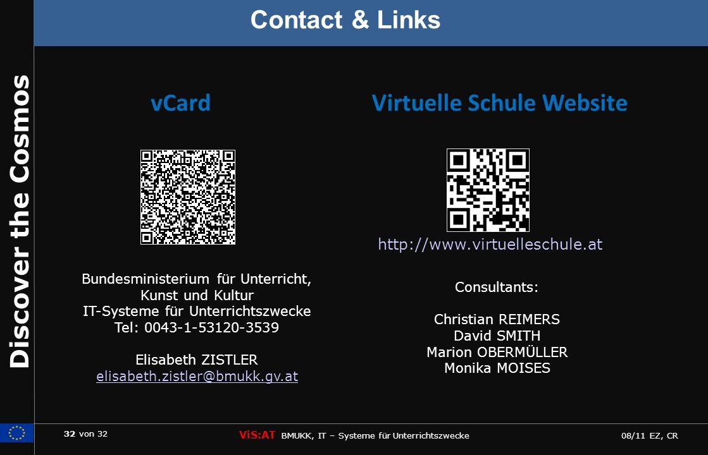 32 von 32 ViS:AT BMUKK, IT – Systeme für Unterrichtszwecke 08/11 EZ, CR Discover the Cosmos http://www.virtuelleschule.at Bundesministerium für Unterr