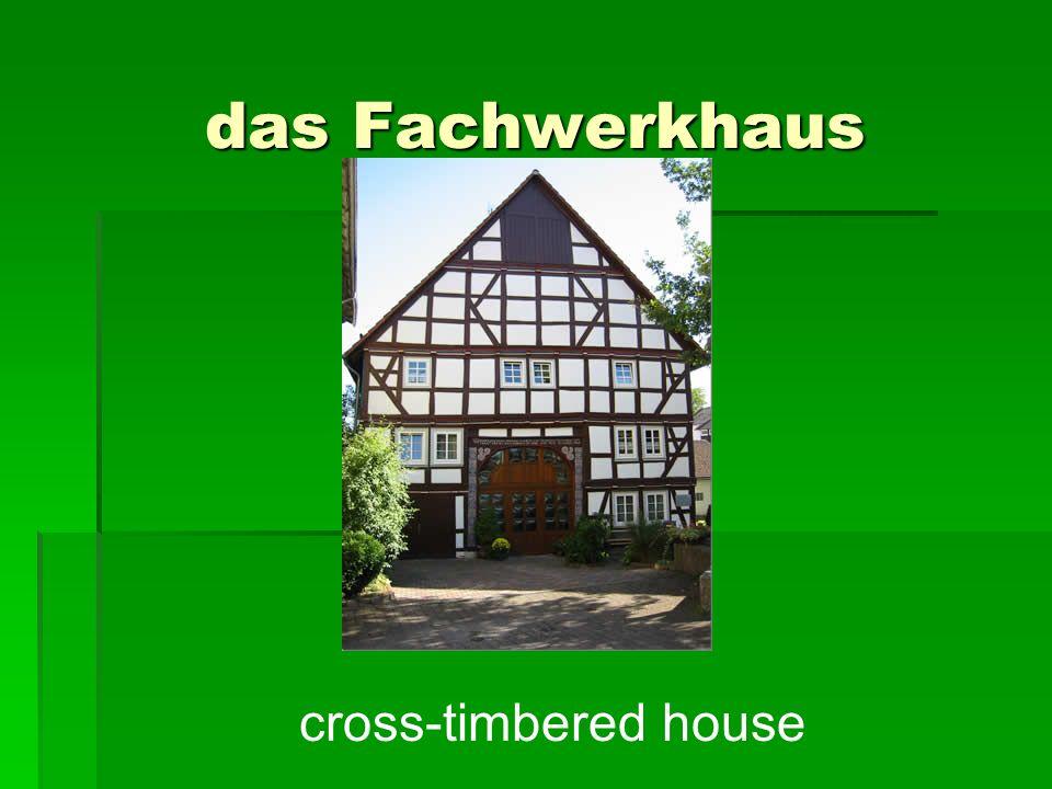 das Fachwerkhaus cross-timbered house
