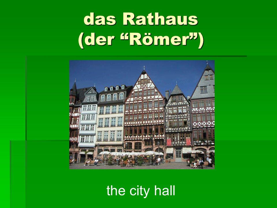 das Rathaus (der Römer) the city hall