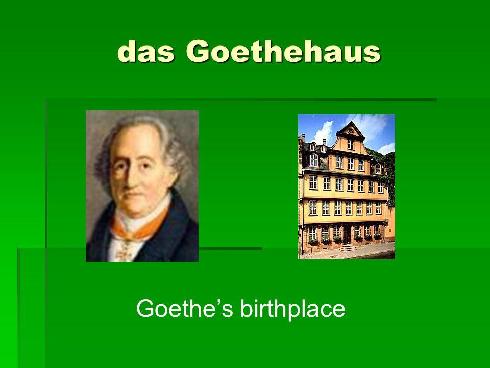 das Goethehaus Goethes birthplace
