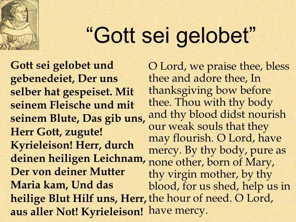 Gott sei gelobet Gott sei gelobet und gebenedeiet, Der uns selber hat gespeiset.