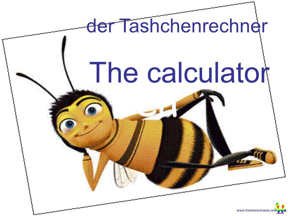 www.fresherschools.com Ben der Tashchenrechner The calculator