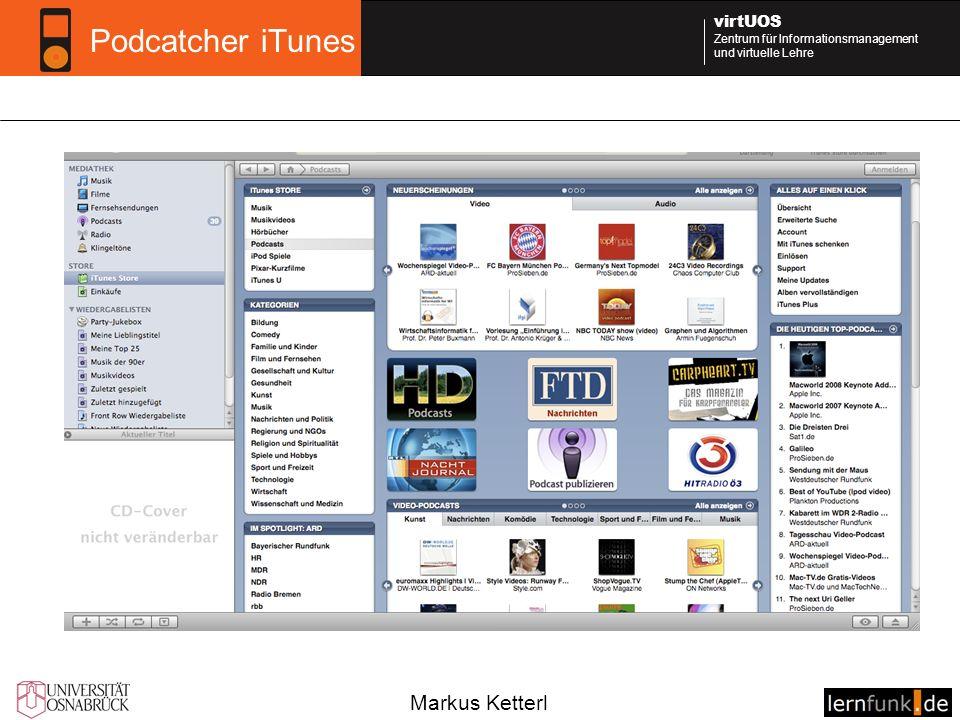 Markus Ketterl virtUOS Zentrum für Informationsmanagement und virtuelle Lehre Podcatcher iTunes