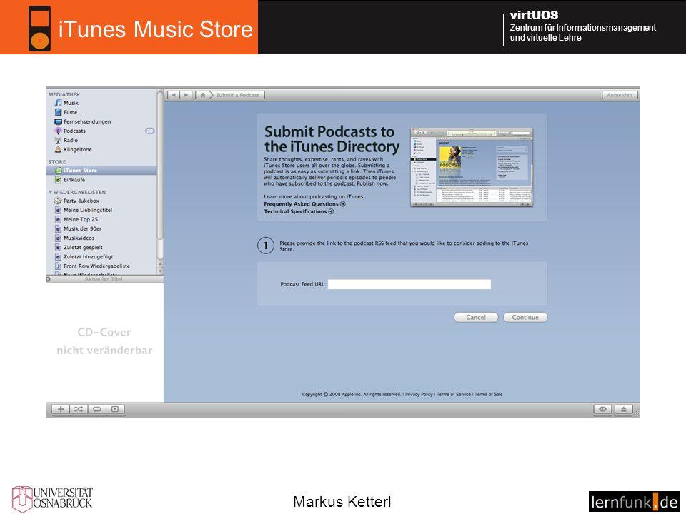 Markus Ketterl virtUOS Zentrum für Informationsmanagement und virtuelle Lehre iTunes Music Store
