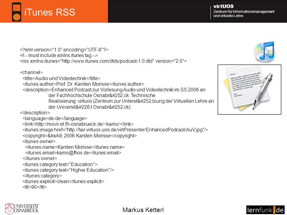 Markus Ketterl virtUOS Zentrum für Informationsmanagement und virtuelle Lehre iTunes RSS Audio und Videotechnik Prof.