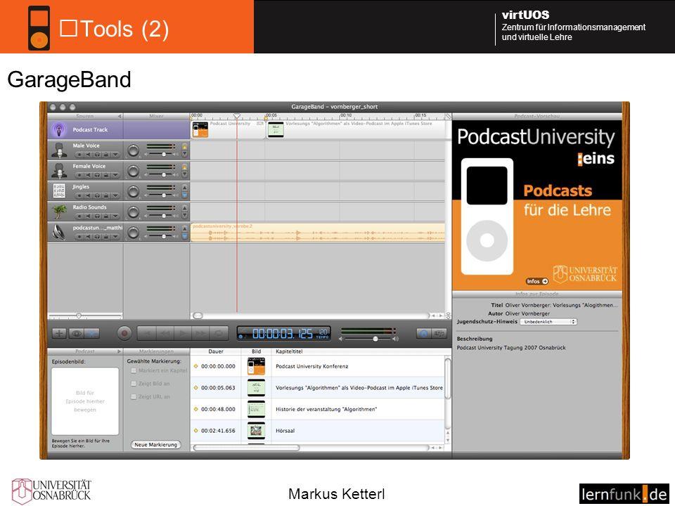 Markus Ketterl virtUOS Zentrum für Informationsmanagement und virtuelle Lehre Tools (2) GarageBand