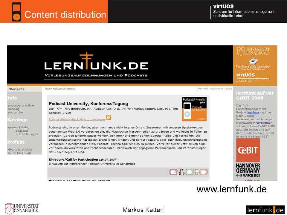 Markus Ketterl virtUOS Zentrum für Informationsmanagement und virtuelle Lehre Content distribution www.lernfunk.de